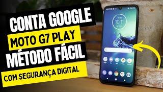 remover conta Google moto g7 play, e segurança digital