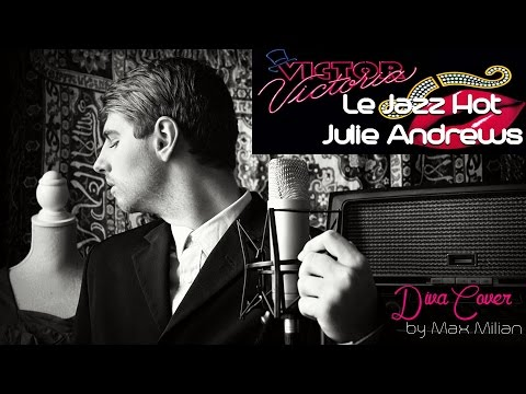 LE JAZZ HOT - JULIE ANDREWS (Diva Cover by Max Milian)