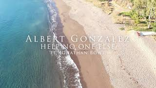HELP NO ONE ELSE by Albert Gonzalez & Jonathan Bowe