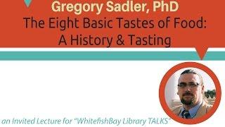 The Eight Basic Tastes of Food: A History & Tasting