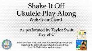Shake It Off Ukulele Play Along (Color Chord)