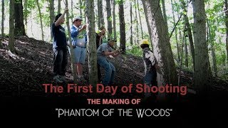 How We Made A Movie - The First Day of Shooting - Phantom of the Woods