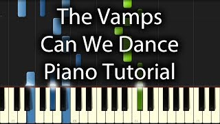 The Vamps - Can We Dance Tutorial (How To Play On Piano)