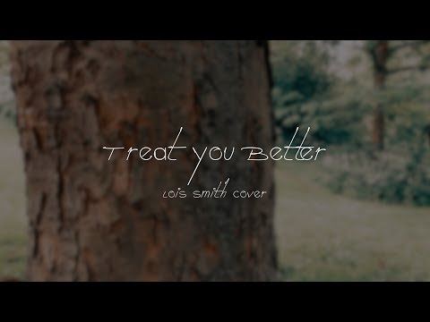 Treat you Better  Shawn Mendes  Lois Smith Cover