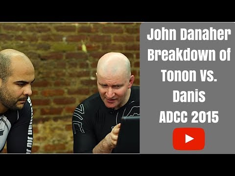 Tonon/Danis Match Comentary by John Danaher