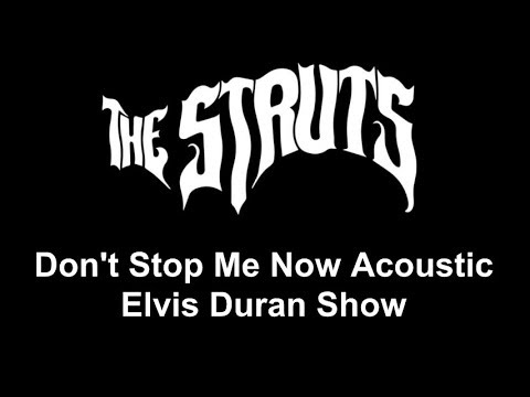 The Struts - Don't Stop Me Now Acoustic