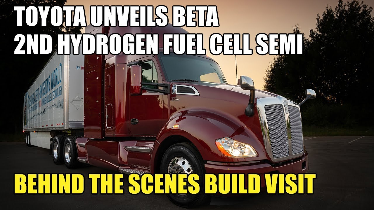 Toyota Unveils Beta Semi Behind The Scenes With 2Nd Hydrogen Fuel Cell Semi