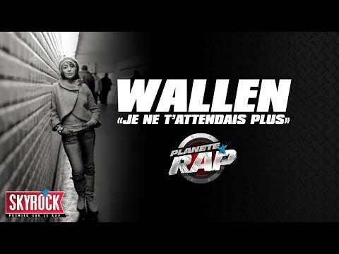 """Wallen """"Je ne t'attendais plus"""" en live #PlanèteRap"""