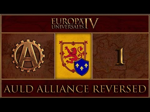 EUIV The Auld Alliance Reversed 1