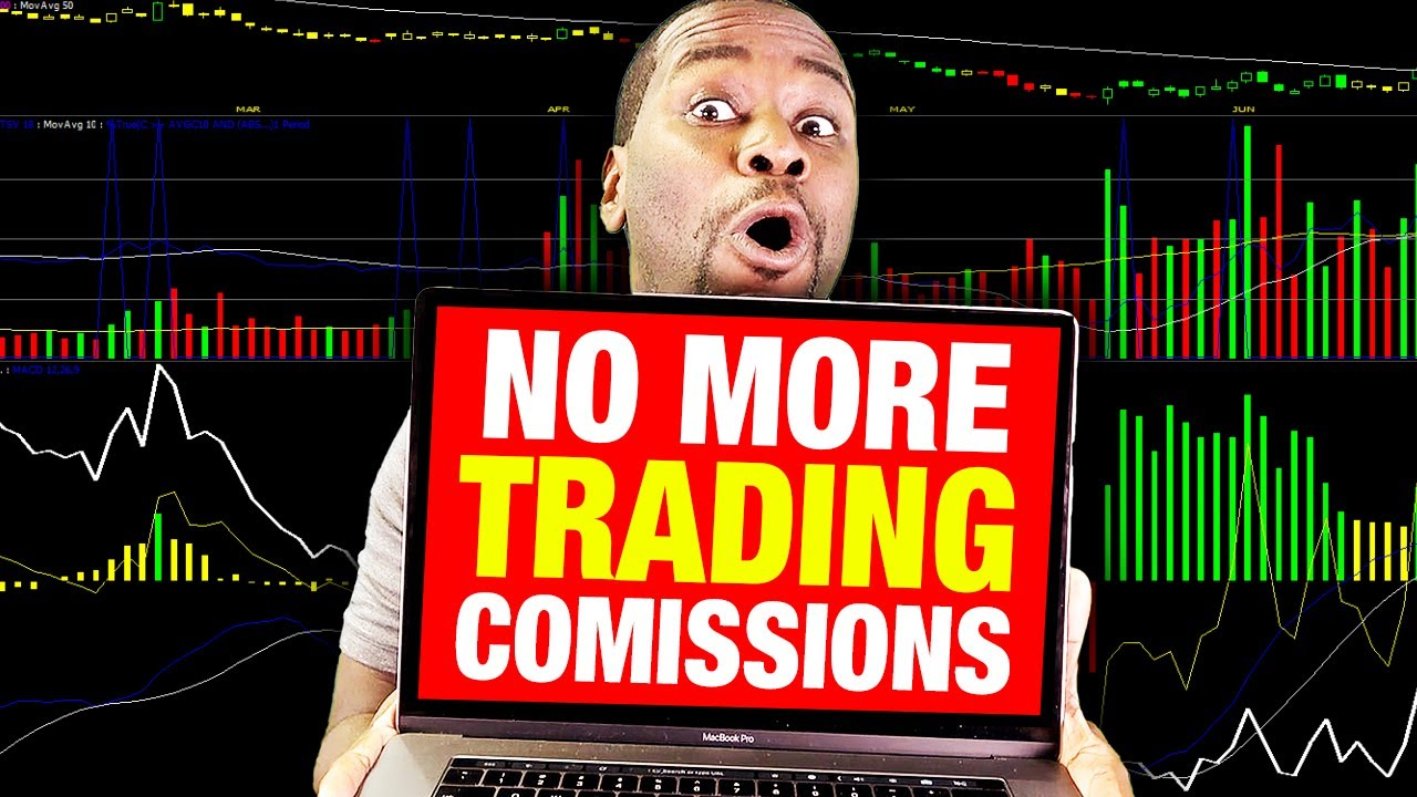 Commission Free Trading - Why now is the Best time in History