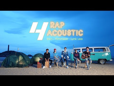 Đen x Kimmese x Lynk Lee - Mashup Rapcoustic 4