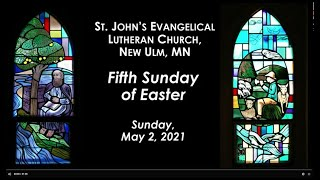 May 2, 2021 Service - St. John's Lutheran Church, New Ulm, MN