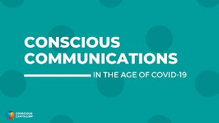 Conscious Communications in the time of COVID: Kip Tindell, Tevis Trower, and Brian Schultz