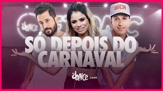 Só Depois do Carnaval - Lexa | FitDance TV (Coreografia Oficial)