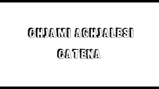 Chjami Aghjalesi Catena ( paroles traduction )