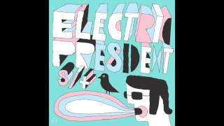 Electric President we were never built to last.mp3