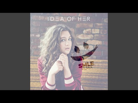 Idea of Her (SMLE Remix)