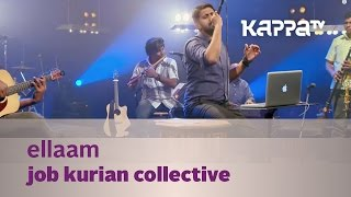 Ellaam - Job Kurian Collective - Music Mojo - KappaTV