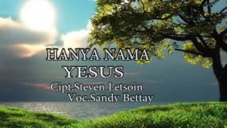 Download Video Hanya Nama Yesus. Voc.Sandy Betay(2) MP3 3GP MP4