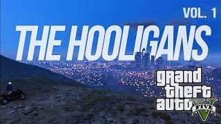 The Hooligans (Vol. 1) - GTA 5 PC Online Gameplay