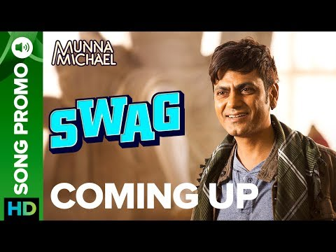 Munna Michael | Swag Coming Up | Nawazuddin Siddiqui & Tiger Shroff