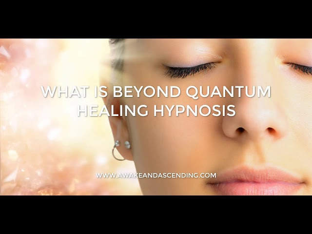 What is Beyond Quantum Healing (BQH) Hypnosis and How Can it Help You