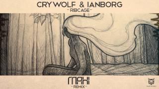 Crywolf & Ianborg - Ribcage (Mahi Remix)