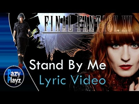 Florence + The Machine | Stand By Me | Studio Version | Lyric Video | Final Fantasy XV | Tribute HD