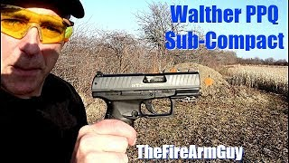 Walther PPQ Sub-Compact Range Review - TheFireArmGuy