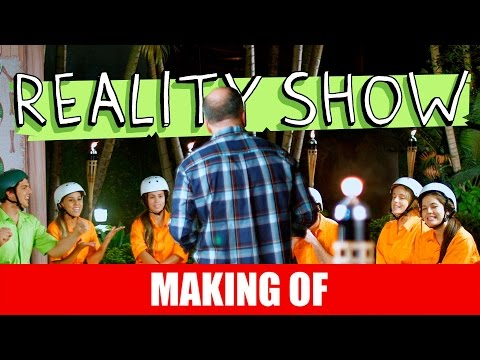Making Of – Reality Show