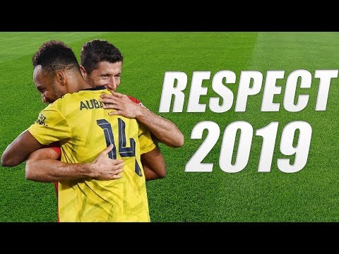 Football Respect l Beautiful Moments 2019