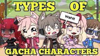 5 Types Of Gacha Characters || 💌GachaLife Skit💌 || ft:Danoco Wahasaki