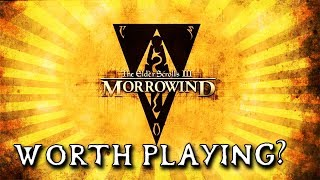 morrowind - Is It WORTH Playing In 2018?