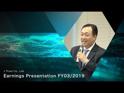 J Trust Co., Ltd. Earnings Presentation for the Q4/Full-Year FY03/2019 (Nobuyoshi Fujisawa)