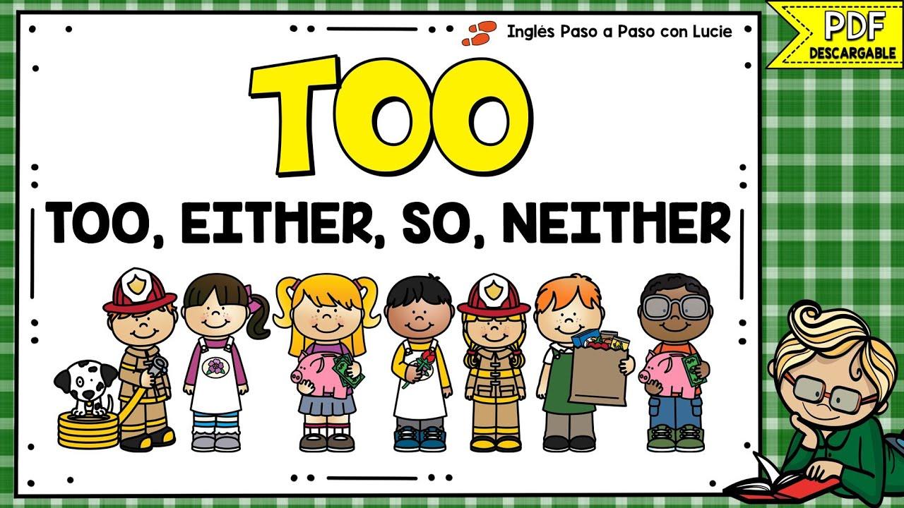 LESSON 47: CÓMO USAR TOO EITHER SO NEITHER | EXPLICACIÓN DE TOO EITHER SO NEITHER EN ESPAÑOL