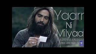 Yaar Ni Milyaa | Hardy Sandhu | B | Praak | Jaani | Latest Punjabi Song 2017