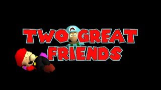 super mario 64 bloopers: Two great friends!