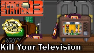 Space Station 13 - Kill Your Television