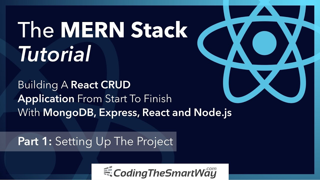 The MERN Stack Tutorial - Building A React CRUD Application From Start To Finish - Part 1