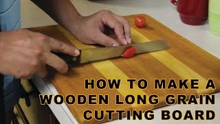 How To Make A Wooden Long Grain Cutting Board