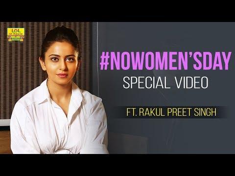 #NoWomen'sday - Ft. Rakul Preet Singh || LOL OK PLEASE || Women's Day Special Video
