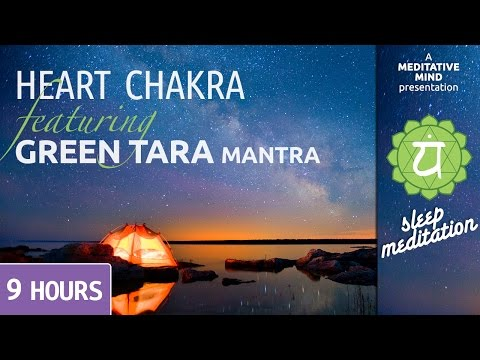 Sleep Chakra Meditation Music   HEART CHAKRA   Green Tara Morning Mantra Chanting   Deep Sleep