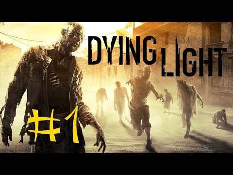 Dying Light #1: постапокалипсис, зомби, крафт