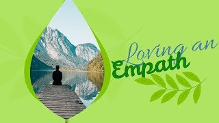4 Things To Remember If You Love An Empath