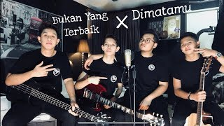 Bukan Yang Terbaik & Dimatamu Mashup - Adzrin x Sufian ( The Cranial Cover)