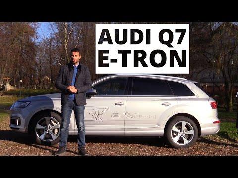 Audi Q7 e-tron - test #304 na 4 głosy.