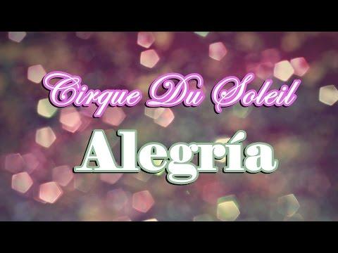 Cirque Du Soleil - Alegría (Lyrics)