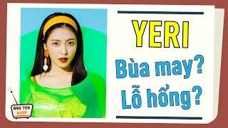 [TIN KPOP] Yeri - Bùa may mắn hay lỗ hổng của Red Velvet