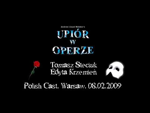 Tomasz Steciuk, Edyta Krzemień - Phantom Of The Opera 2009 Full Audio