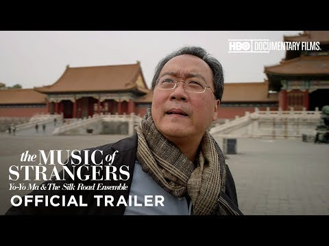 The Music of Strangers: YoYo Ma and the Silk Road Ensemble HBO Documentary Films
